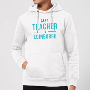 Best Teacher In Edinburgh Hoodie - White