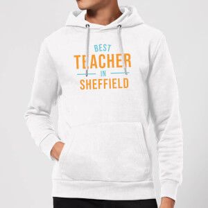 Best Teacher In Sheffield Hoodie - White