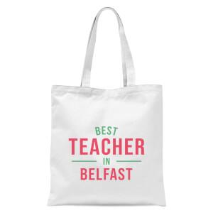 Best Teacher In Belfast Tote Bag - White
