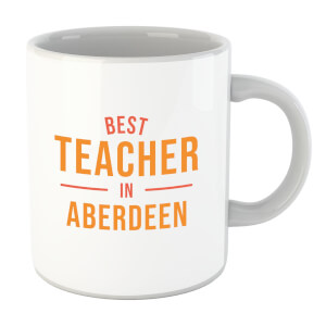 Best Teacher In Aberdeen Mug