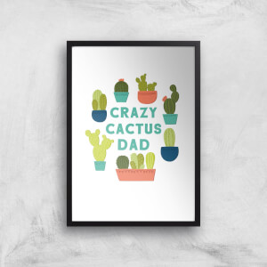Crazy Cactus Dad Art Print