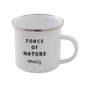 Force Of Nature. Anxiety Enamel Mug – White