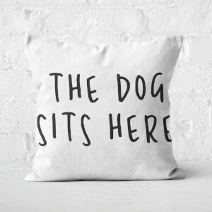 The Dog Sits Here Square Cushion