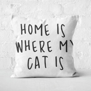 Home Is Where My Cat Is Square Cushion