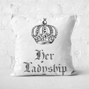 Her Ladyship Square Cushion