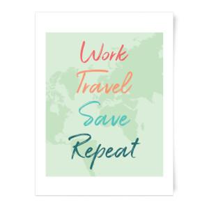 Work Travel Save Repeat Background Art Print