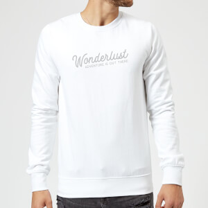 Wonderlust Adventure Is Out There Text Sweatshirt - White