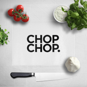 Chop. Chop. Chopping Board