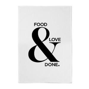 Food & Love & Done Cotton Tea Towel