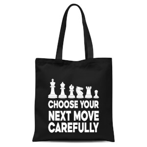 Choose Your Next Move Carefully Monochrome Tote Bag - Black