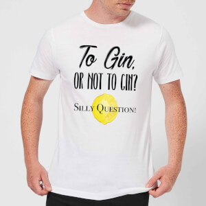To Gin Or Not To Gin? Silly Question Men's T-Shirt - White