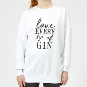 Love Every Sip Of Gin Women's Sweatshirt - White