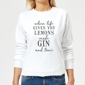When Life Gives You Lemons Make Gin And Tonic Women's Sweatshirt - White