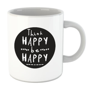Think Happy Be Happy Circle Mug