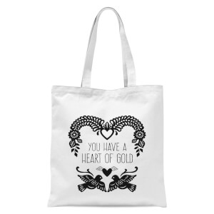You Have A Heart Of Gold Tote Bag - White