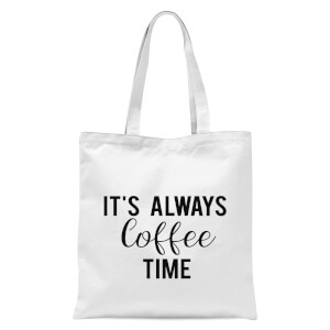 It's Always Coffee Time Tote Bag - White