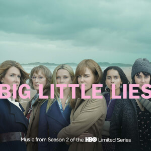 Big Little Lies (Music From Season 2 Of The HBO Limited Series Soundtrack)
