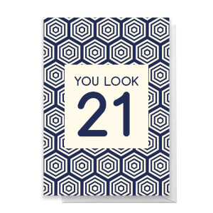 You Look 21 Greetings Card