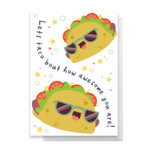 Lets Taco Bout How Awesome You Are! Greetings Card
