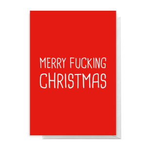 Merry Fucking Christmas Greetings Card