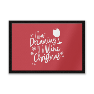 I'm Dreaming Of A Wine Christmas Door Mat Entrance Mat