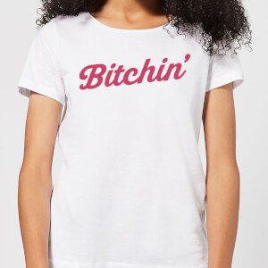 Bitchin' Women's T-Shirt - White