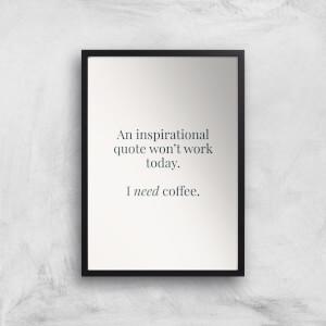 I Need Coffee Giclée Art Print