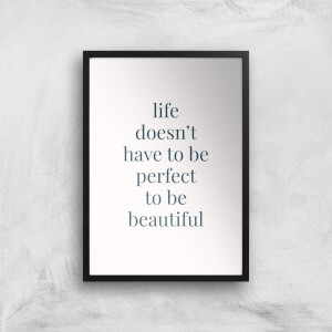 Life Doesn't Have To Be Perfect Giclée Art Print