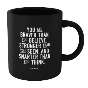 The Motivated Type You Are Braver Than You Believe Mug - Black