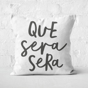 The Motivated Type Que Sera Sera Square Cushion