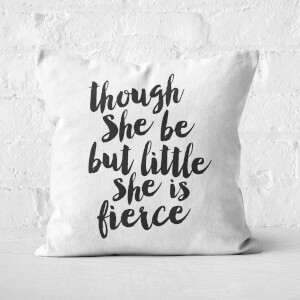 The Motivated Type Though She Be But Little She Is Fierce Square Cushion