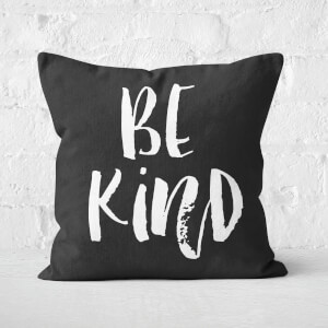 The Motivated Type Be Kind Square Cushion