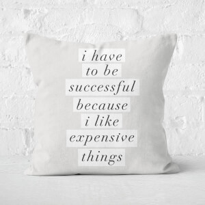 The Motivated Type I Have To Be Successful Because Square Cushion