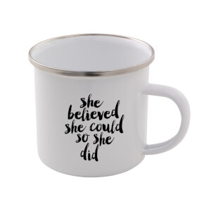 The Motivated Type She Believed She Could So She Did Enamel Mug
