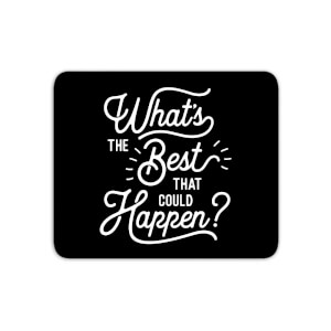The Motivated Type What's The Best That Could Happen? Mouse Mat