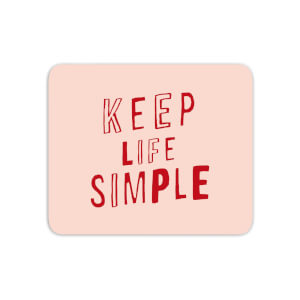 The Motivated Type Keep Life Simple Mouse Mat