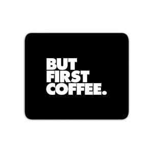The Motivated Type But First Coffee Mouse Mat