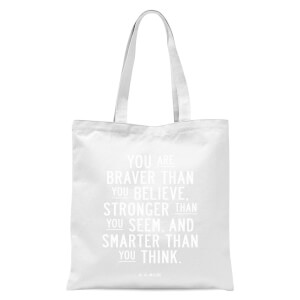 The Motivated Type You Are Braver Than You Believe, Stronger Than You Seem And Smarter Than You Think. Tote Bag - White