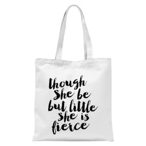 The Motivated Type Though She Be But Little She Is Fierce Tote Bag - White