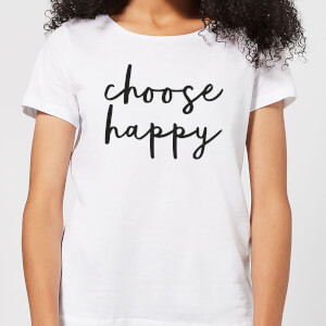 The Motivated Type Choose Happy Women's T-Shirt - White