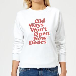 The Motivated Type Old Ways Won't Open New Doors Women's Sweatshirt - White