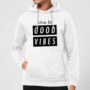 Viva La Good Vibes Hoodie - White