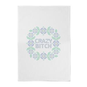 Crazy Bitch Cotton Tea Towel