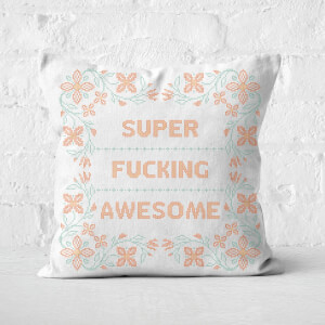Super Fucking Awesome Square Cushion