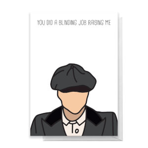 You Did A Blinding Good Job Raising Me Greetings Card