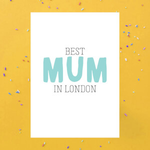 BEST MUM IN LONDON Greetings Card