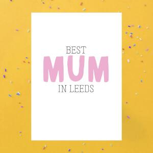 BEST MUM IN LEEDS Greetings Card