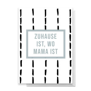 Zuhause Ist, Wo Mama Ist Greetings Card