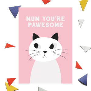 Mum You're Pawesome Greetings Card