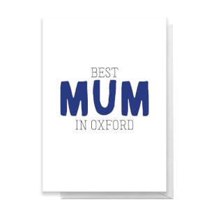 BEST MUM IN OXFORD Greetings Card